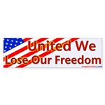 United We Lose Our Freedom Sticker (Bump