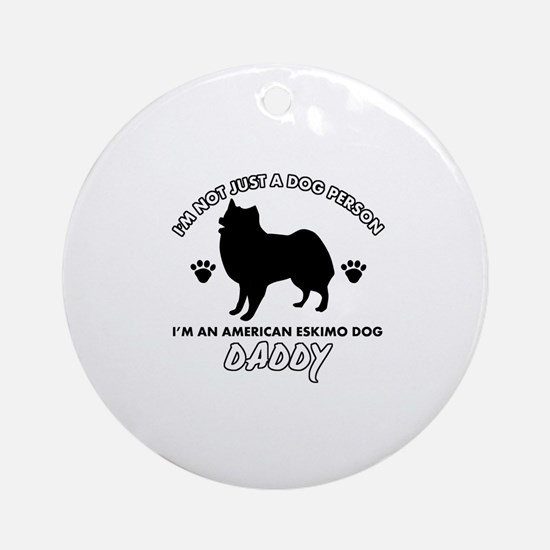American Eskimo Dog Daddy designs Ornament (Round)