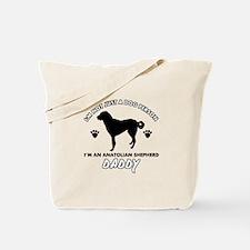 Anatolian Shepherd Daddy designs Tote Bag