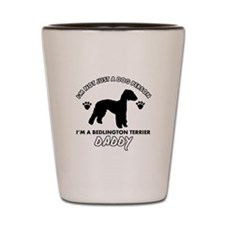 Bedlington terrier Daddy designs Shot Glass