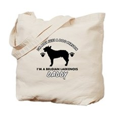 Belgian Laekenois Daddy designs Tote Bag