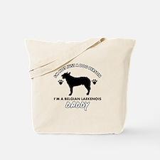 Belgian Laekenois Daddy designs Tote Bag