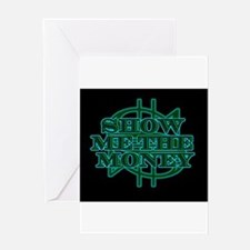 Show Me The Money Greeting Cards