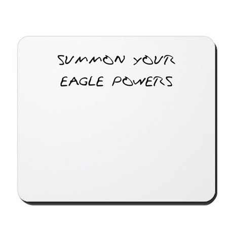 Summon your eagle powers Mousepad