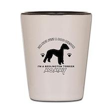 Bedlington Terrier Mommy designs Shot Glass