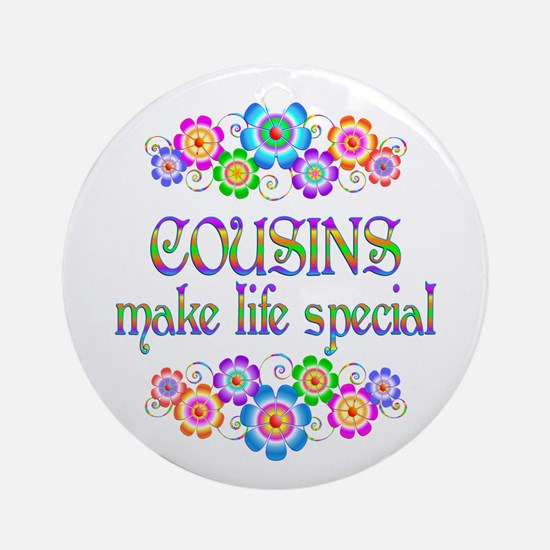 Cousins Make Life Special Round Ornament