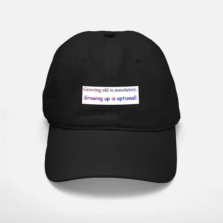 Growing Up is Optional Baseball Hat