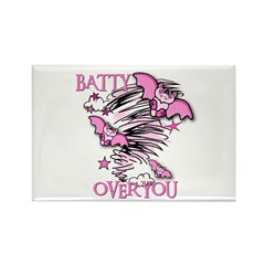 BATTY OVER YOU Rectangle Magnet