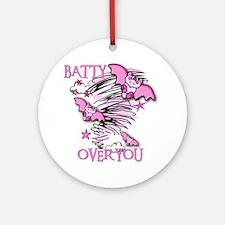 BATTY OVER YOU Ornament (Round)