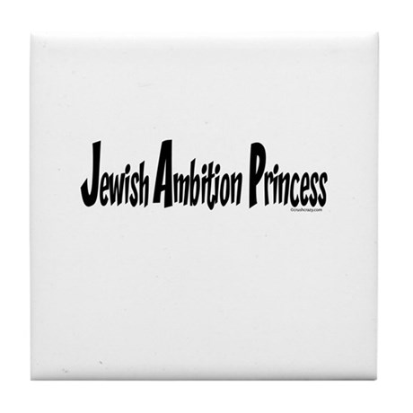 Jewish Ambition Princess Tile Coaster
