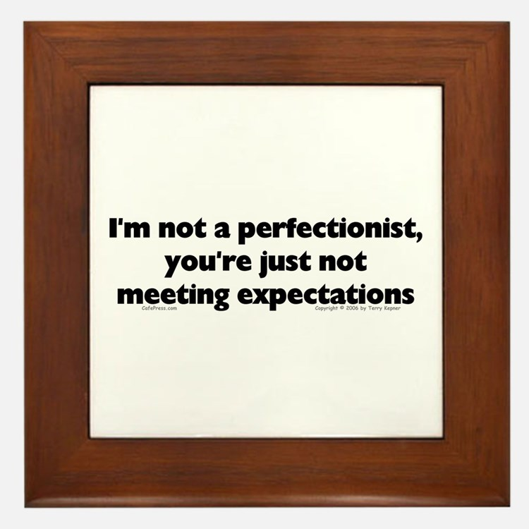 I'm Not A Perfectionist Framed Tile