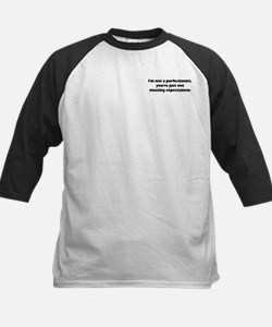 I'm Not A Perfectionist Tee