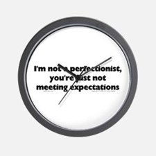 I'm Not A Perfectionist Wall Clock