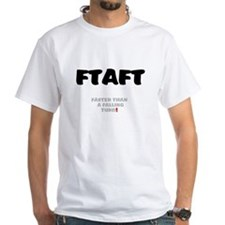 FTAFT - FASTER THAN A FALLING TURD! T-Shirt
