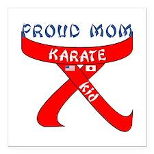 "Proud Mom Karate Kid Square Car Magnet 3"" x 3"""