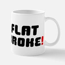 FLAT BROKE! - BROKER THAN Small Mug