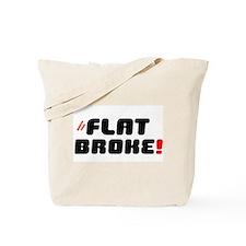 FLAT BROKE! - BROKER THAN Tote Bag