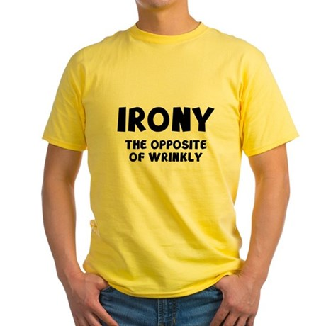 IRONY the opposite of wrinkly Yellow T-Shirt