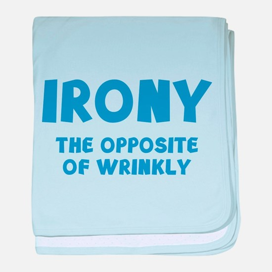 IRONY the opposite of wrinkly baby blanket