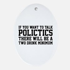 If you want to talk politics.. Ornament (Oval)