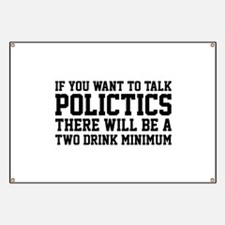 If you want to talk politics.. Banner