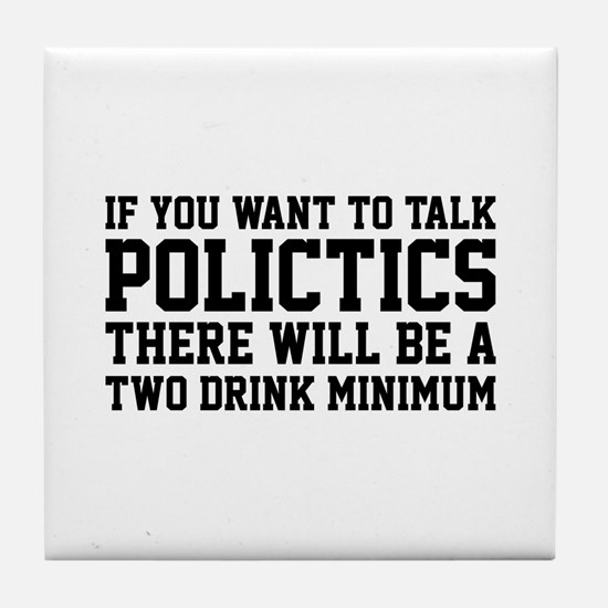 If you want to talk politics.. Tile Coaster