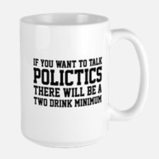 If you want to talk politics.. Mug
