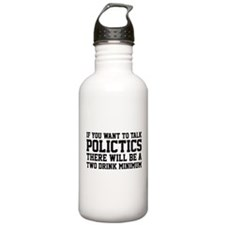 If you want to talk politics.. Sports Water Bottle