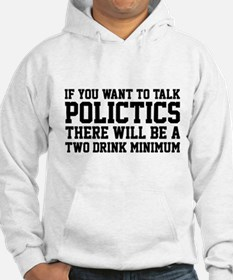 If you want to talk politics.. Hoodie