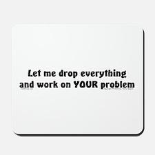Let Me Drop... Mousepad
