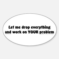 Let Me Drop... Oval Decal