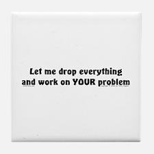 Let Me Drop... Tile Coaster