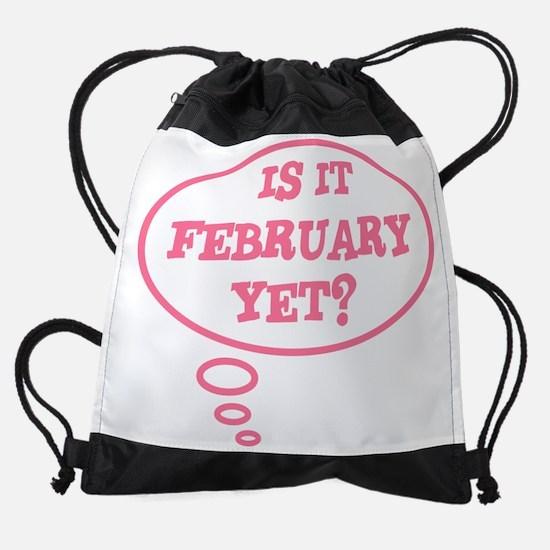 Is it February yet? Drawstring Bag