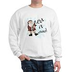 Santa Let it Snow Sweatshirt