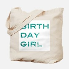 bdaygirl Tote Bag