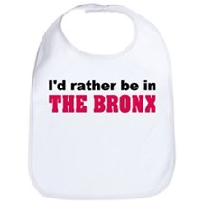 I'd Rather Be in The Bronx Bib