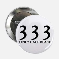 "333 ONLY HALF BEAST 2.25"" Button (10 pack)"