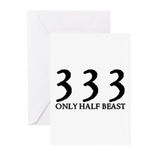 333 ONLY HALF BEAST Greeting Cards (Pk of 10)