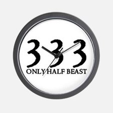 333 ONLY HALF BEAST Wall Clock