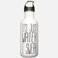 Its Just Water I Swear Water Bottle
