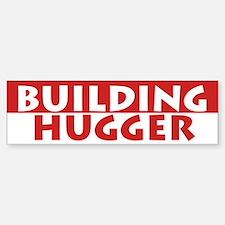 Building Hugger Bumper Bumper Bumper Sticker