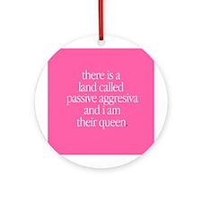"""""""Passive Aggresiva"""" Ornament (Round)"""