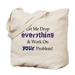 Drop Everything Tote Bag