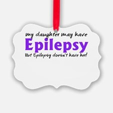 My daughter may have epilepsy Ornament