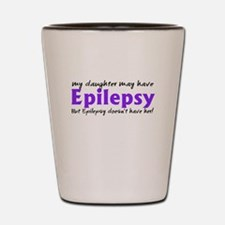 My daughter may have epilepsy Shot Glass