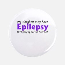 """My daughter may have epilepsy 3.5"""" Button"""