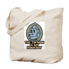 The Tin Man is My Homeboy Tote Bag