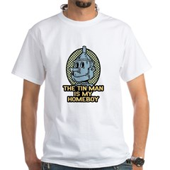 The Tin Man is My Homeboy Shirt