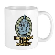 The Tin Man is My Homeboy Mug