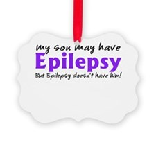 My son may have epilepsy Ornament